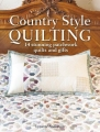 Country Style Quilting - 14 stunning patchwork quilts and gifts, Lynette Anderson